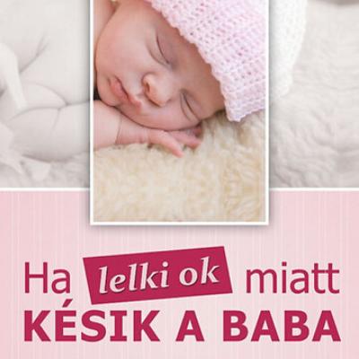 Ha lelki okok miatt késik a baba - könyv